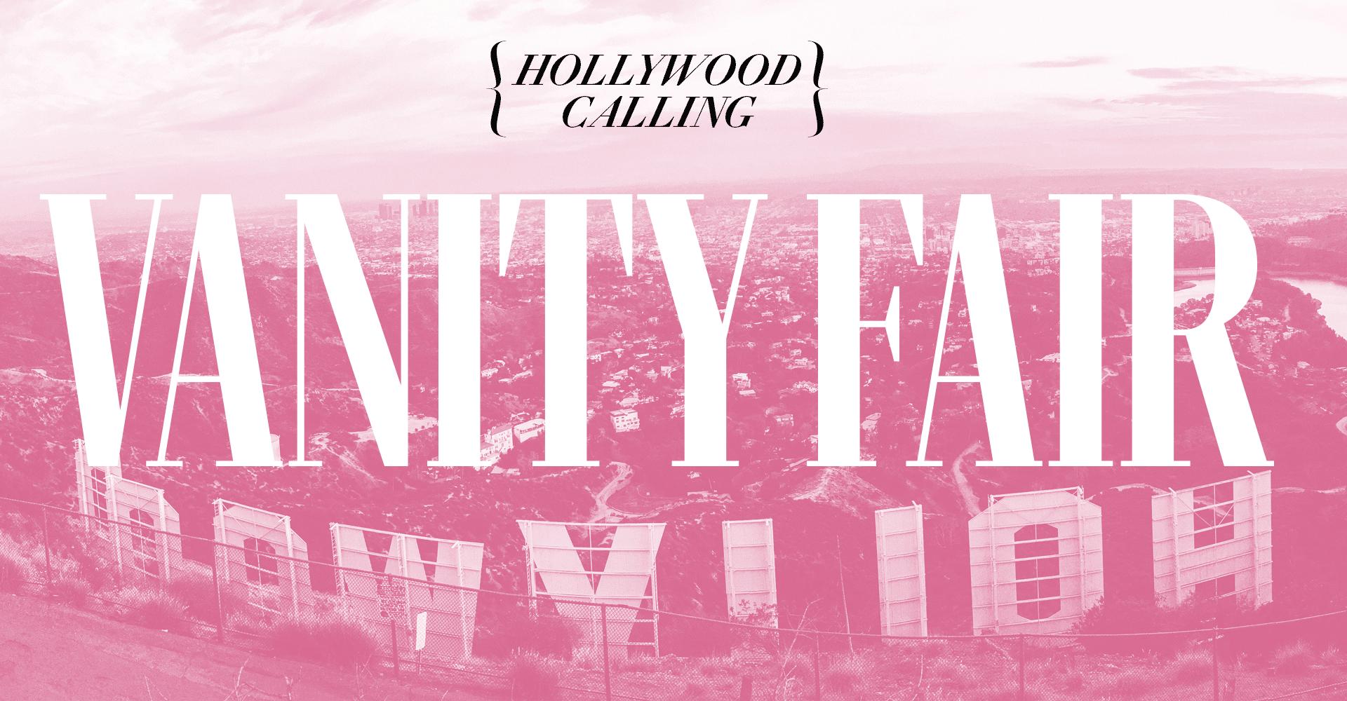 Vanity Fair: Hollywood Calling